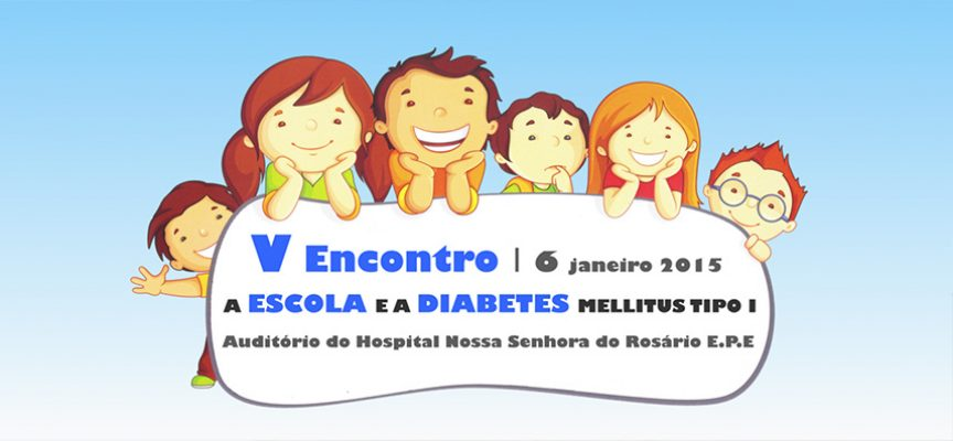 "V Encontro ""A Escola e a Diabetes Mellitus tipo 1"""