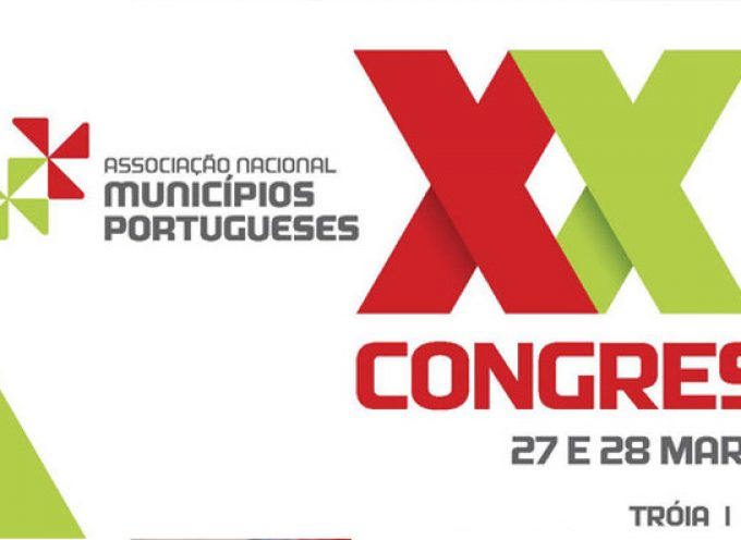 "Tróia: ""Afirmar Portugal com o Poder Local"" é o tema do Congresso da ANMP"